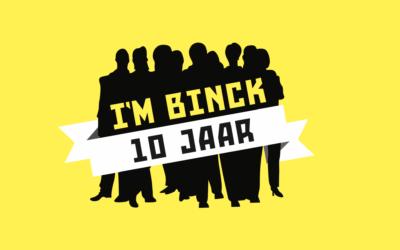 I'M BINCK viert 10-jarig jubileum!